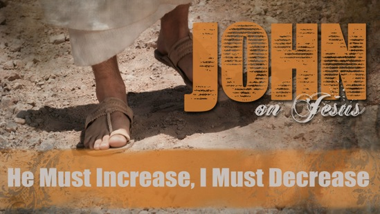 10-john-on-jesus-he-must-increase-i-must-decrease-keynote-wide-004-004